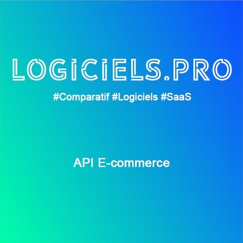 Comparateur API e-commerce : Avis & Prix