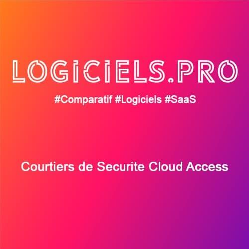 Comparateur Courtiers de Sécurité Cloud Access : Avis & Prix