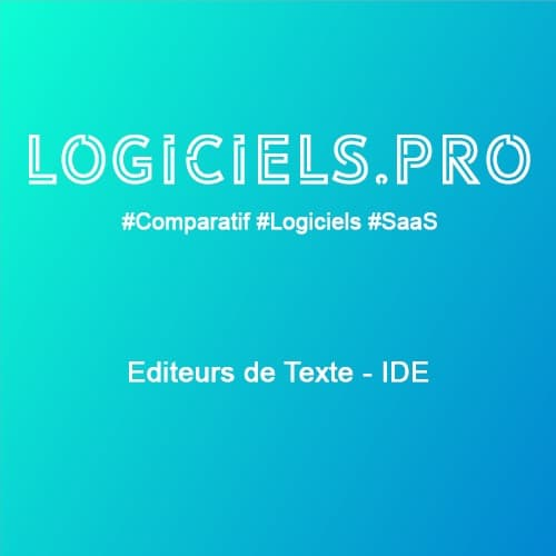 Comparateur Editeurs de Texte - IDE : Avis & Prix