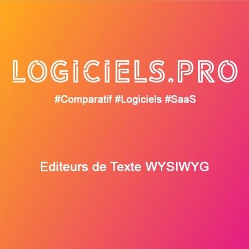 Comparateur Editeurs de Texte WYSIWYG : Avis & Prix