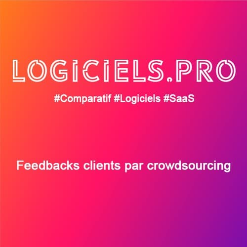 Comparateur Feedbacks clients par crowdsourcing : Avis & Prix