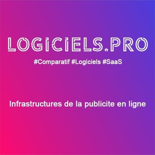 Comparateur Infrastructures de la publicité en ligne : Avis & Prix