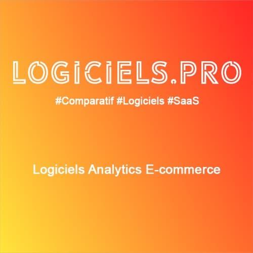 Comparateur logiciels Analytics E-commerce : Avis & Prix