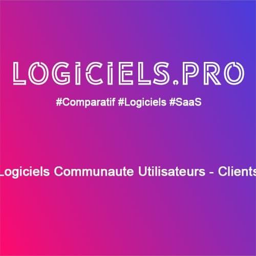 Comparateur logiciels Communauté Utilisateurs - Clients : Avis & Prix