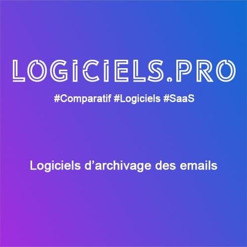 Comparateur logiciels d'archivage des emails : Avis & Prix