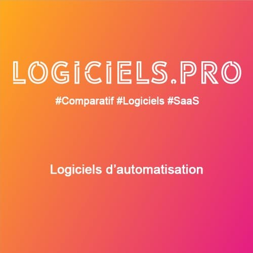 Comparateur logiciels d'automatisation : Avis & Prix