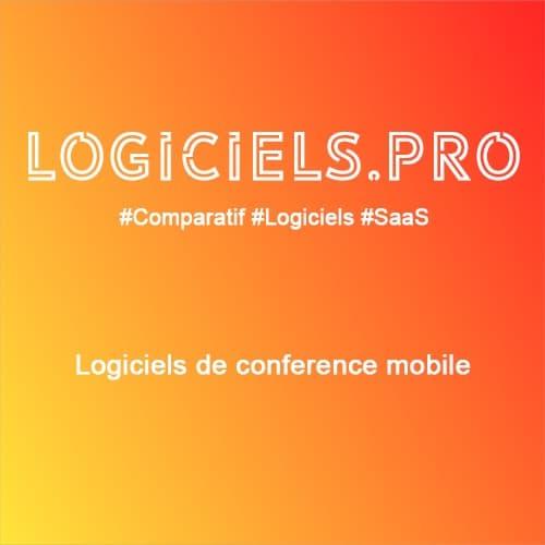 Comparateur logiciels de conférence mobile : Avis & Prix