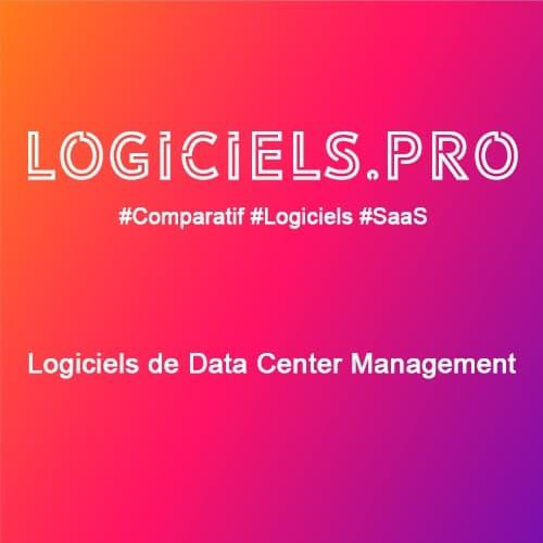 Comparateur logiciels de Data Center Management : Avis & Prix