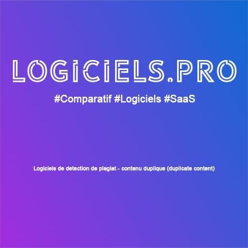 Comparateur logiciels de détection de plagiat - contenu dupliqué (duplicate content) : Avis & Prix