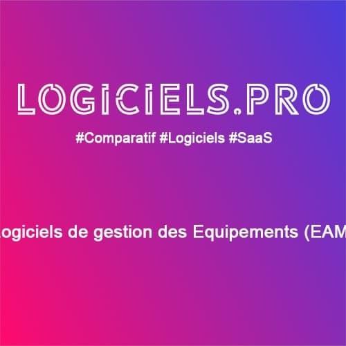 Comparateur logiciels de gestion des Equipements (EAM) : Avis & Prix