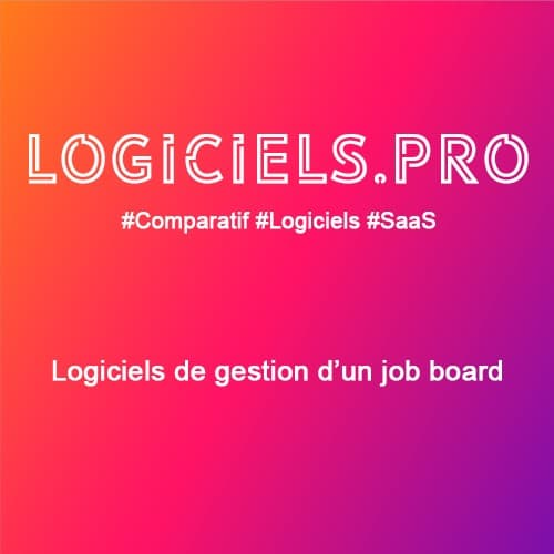 Comparateur logiciels de gestion d'un job board : Avis & Prix