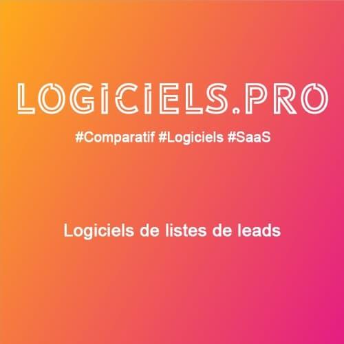 Comparateur logiciels de listes de leads : Avis & Prix