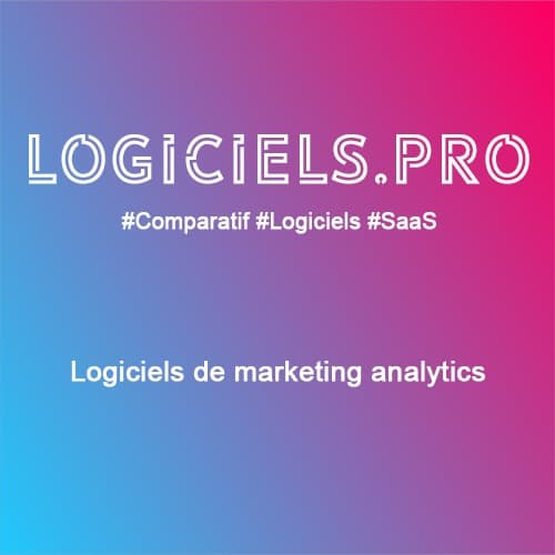 Comparateur logiciels de marketing analytics : Avis & Prix