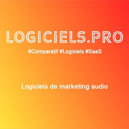 Comparateur logiciels de marketing audio : Avis & Prix
