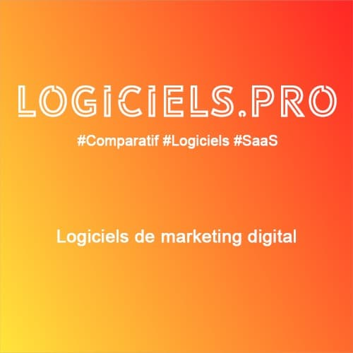 Comparateur logiciels de marketing digital : Avis & Prix