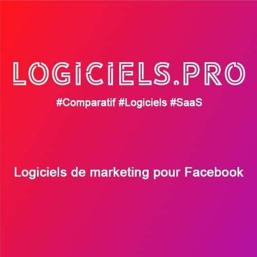 Comparateur logiciels de marketing pour Facebook : Avis & Prix