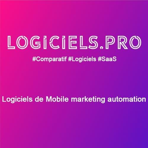 Comparateur logiciels de Mobile marketing automation : Avis & Prix