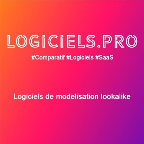 Comparateur logiciels de modélisation lookalike : Avis & Prix