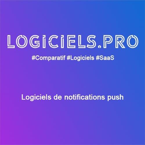 Comparateur logiciels de notifications push : Avis & Prix