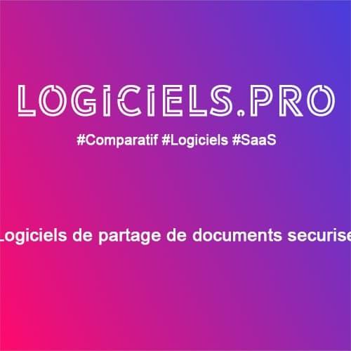 Comparateur logiciels de partage de documents sécurisé : Avis & Prix