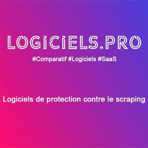 Comparateur logiciels de protection contre le scraping : Avis & Prix