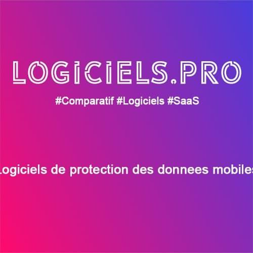 Comparateur logiciels de protection des données mobiles : Avis & Prix