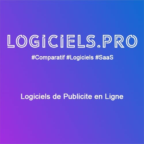 Comparateur logiciels de Publicité en Ligne : Avis & Prix