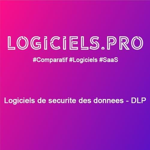 Comparateur logiciels de sécurité des données - DLP : Avis & Prix
