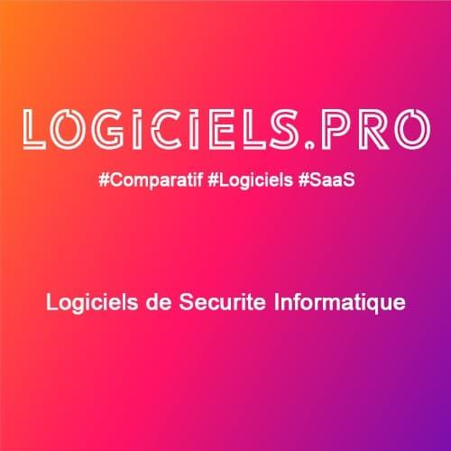 Comparateur logiciels de Sécurité Informatique : Avis & Prix