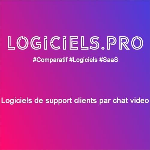 Comparateur logiciels de support clients par chat vidéo : Avis & Prix