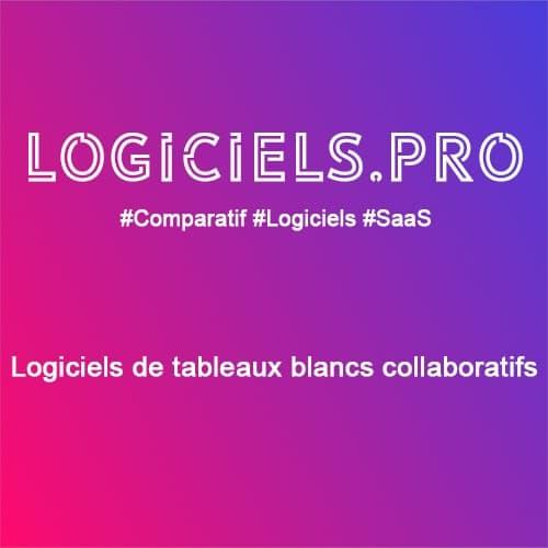Comparateur logiciels de tableaux blancs collaboratifs : Avis & Prix