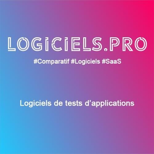 Comparateur logiciels de tests d'applications : Avis & Prix