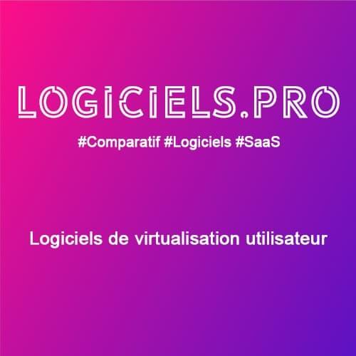 Comparateur logiciels de virtualisation utilisateur : Avis & Prix