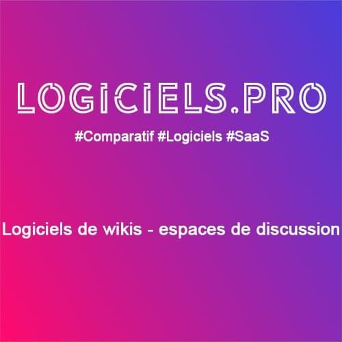 Comparateur logiciels de wikis - espaces de discussion : Avis & Prix