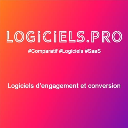 Comparateur logiciels d'engagement et conversion : Avis & Prix