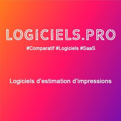 Comparateur logiciels d'estimation d'impressions : Avis & Prix