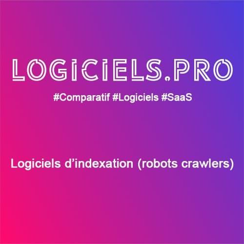 Comparateur logiciels d'indexation (robots crawlers) : Avis & Prix