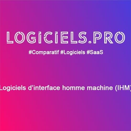 Comparateur logiciels d'interface homme machine (IHM) : Avis & Prix