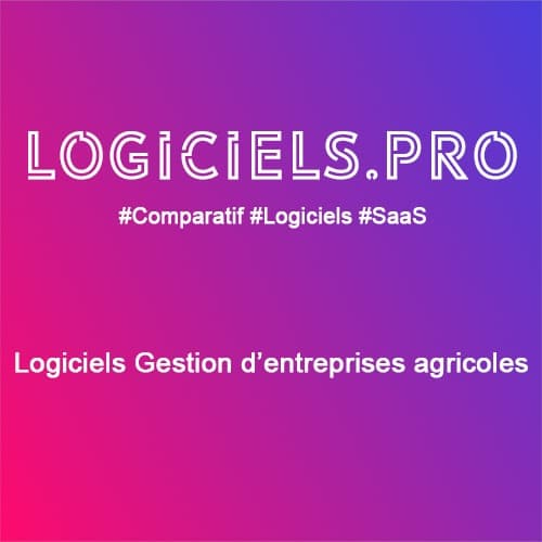 Comparateur logiciels Gestion d'entreprises agricoles : Avis & Prix