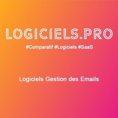 Comparateur logiciels Gestion des Emails : Avis & Prix