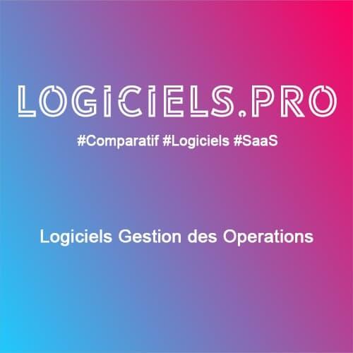 Comparateur logiciels Gestion des Opérations : Avis & Prix