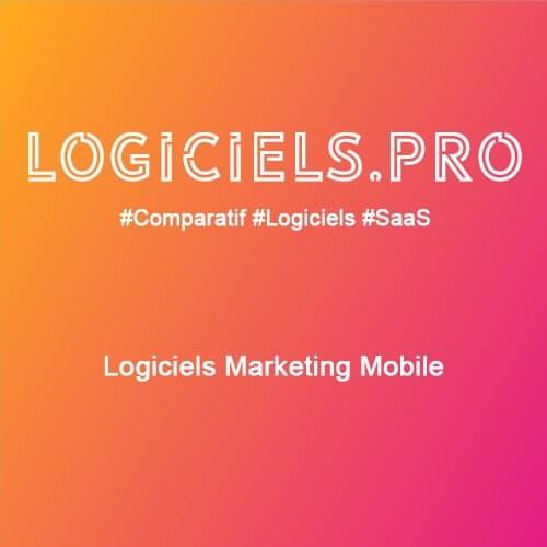 Comparateur logiciels Marketing Mobile : Avis & Prix