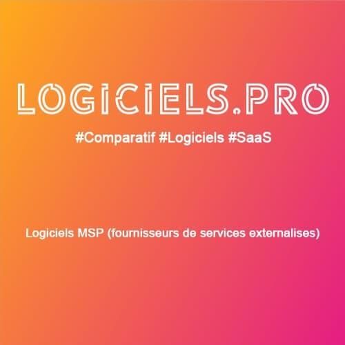 Comparateur logiciels MSP (fournisseurs de services externalisés) : Avis & Prix