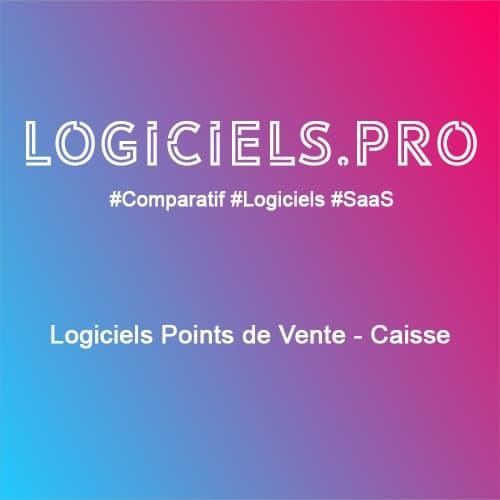 Comparateur logiciels Points de Vente - Caisse : Avis & Prix
