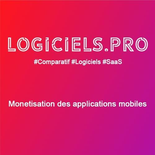 Comparateur Monétisation des applications mobiles : Avis & Prix