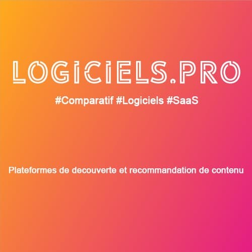 Comparateur plateformes de découverte et recommandation de contenu : Avis & Prix
