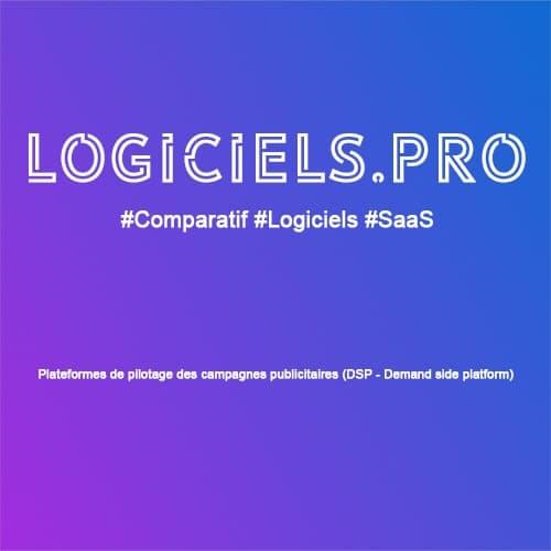 Comparateur plateformes de pilotage des campagnes publicitaires (DSP - Demand side platform) : Avis & Prix