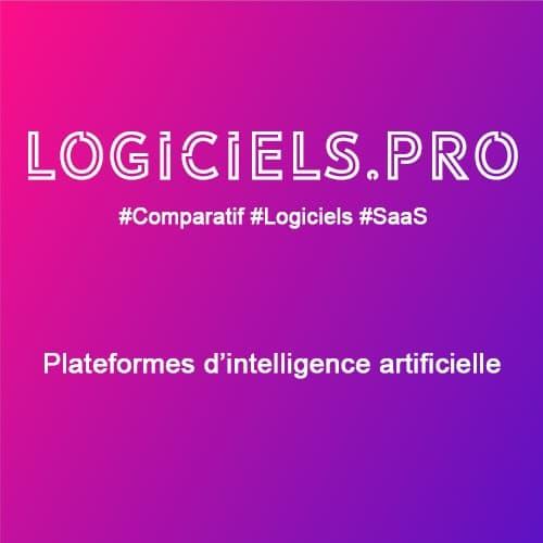 Comparateur plateformes d'intelligence artificielle : Avis & Prix