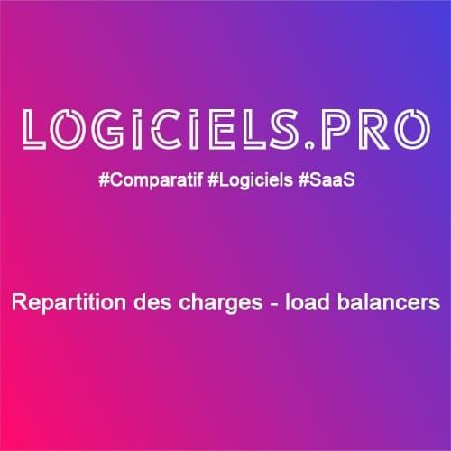 Comparateur Répartition des charges - load balancers : Avis & Prix