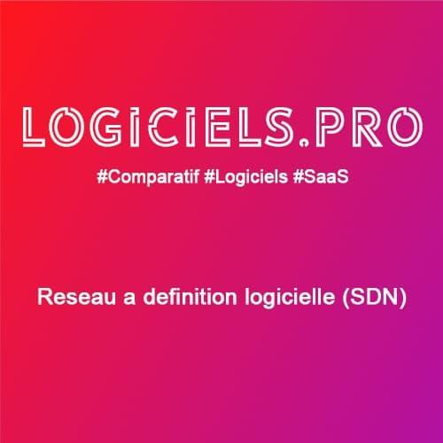 Comparateur Réseau à définition logicielle (SDN) : Avis & Prix